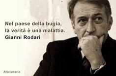 """Nel paese della bugia, la verità è una malattia.- """"Nel paese dei bugiardi, la più piccola verità fa più rumore di una bomba atomica."""" (Gianni Rodari),  Gelsomino nel paese dei bugiardi, 1958"""
