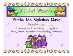 Alphabet Wizards-Write the Alphabet from Freemans Frolicking Froggies on TeachersNotebook.com -  (7 pages)  - Use these colorful mats to give students plenty of practice correctly forming their letters.
