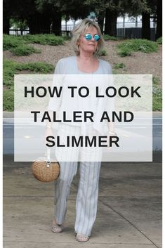 Style tips to look taller and slimmer. By A Well Styled Life #styletip #fashionover50 #casualstyle #casualfashion #fashion #fashionoutfits #fashionstyle #over50 #over50fashion #styleover40 #styletip #styleadvice