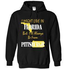 FLORIDA From Pittsburgh - T-Shirt, Hoodie, Sweatshirt