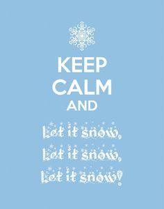 Keep Calm and Let it Snow (FREE Christmas Printable!)