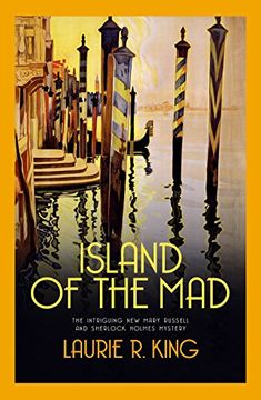 Buy Island of the Mad by Laurie R King at Mighty Ape NZ. June, Mary Russell and Sherlock Holmes are enjoying a well-needed relaxing summer evening in their home on the Sussex Downs. However, Russell so. Sherlock News, Sherlock Holmes Stories, Amazon Island, Bethlem Royal Hospital, Best Crime Novels, Sussex Downs, Family Comes First, Mrs Hudson, Books 2018