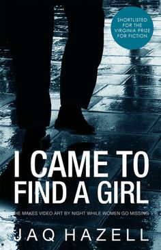 I Came to Find a Girl by Jaq Hazell