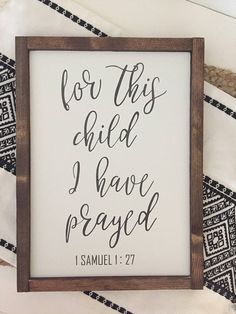 For this child I have prayed wooden sign / nursery decor / handmade / farmhouse sign / wall decor / Nursery Signs, Nursery Decor, Wall Decor, Diy Signs, Wall Signs, Handmade Home Decor, Diy Home Decor, Handmade Signs, 1 Samuel 1 27