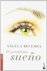 El penultimo sueno (Spanish Edition) (Premio Azorín de Novela 2005): Angela Becerra: 9788408067221: Amazon.com: Books