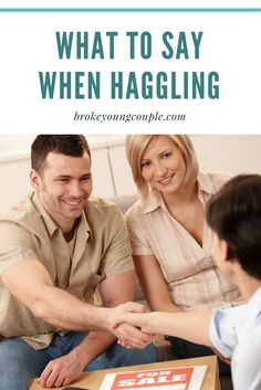 What to say when you want to haggle your way to a better deal   Broke Young Couple