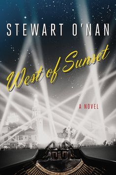 West of Sunset by Stewart O'Nan. F. Scott Fitzgerald's orbit of literary fame and the Golden Age of Hollywood is brought vividly to life through a romantic cast of characters. January 2015