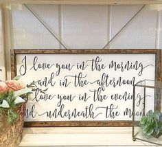 "Love Quote I love you in the morning and in the afternoon | wood sign | 24"" x 12.75"""