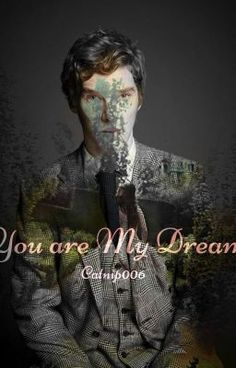 #wattpad #random Do you believe in love first sight?   well, this is a story about a famous detective named Sherlock Holmes who just fell in love with the girl from his dream. and  for the record, the girl is having the same dream as Him. after so many years of believing. the girl is loosing her hope and so does Sherlock, who just loosing his hope as well.  will they find a way to be together?or it is just a simple  dream?  HAHAHAH I'M PROMOTING MY OWN STORY  HOPE YOU LIKE IT
