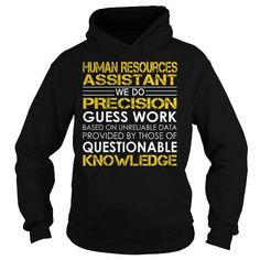 Human Resources Assistant We Do Precision Guess Work Questionable Knowledge T Shirts, Hoodies. Get it now ==► https://www.sunfrog.com/Jobs/Human-Resources-Assistant-Job-Title-Black-Hoodie.html?57074 $36.99