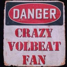 DANGER: CRAZY VOLBEAT FAN