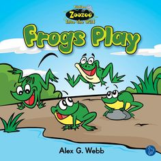 $4.25 Frogs: Four friendly frogs like to play! Find out what fun things they do together each day!
