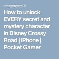 How to unlock EVERY secret and mystery character in Disney Crossy Road   iPhone   Pocket Gamer