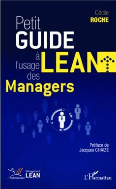 Petit guide Lean à l'usage des managers de Roche Cécile https://www.amazon.fr/dp/234301776X/ref=cm_sw_r_pi_dp_x_G1RPxb90RKAM5