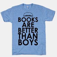 Books are Better than Boys | HUMAN | T-Shirts, Tanks, Sweatshirts and Hoodies