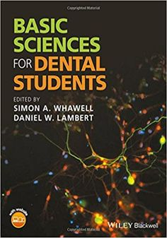 Basic Sciences for Dental Students.    Basic Sciences for Dental Students eBook PDF Free Download Edited by Simon A. Whawell and Daniel W. Lambert Published by Wiley B.... Get it Free at https://freebooksforall.xyz/basic-sciences-for-dental-students-ebook-free-download/