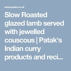Slow Roasted glazed lamb served with jewelled couscous   Patak's Indian curry products and recipes