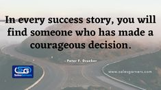 In every success story, you will find someone who has made a courageous decision. – Peter F. Drucker #SalesGarners #Monday #mondaythoughts #MondayMotivation #businessgrowth #Marketing #marketingdigital #Busniess #DigitalMarketing #GrowthHacking #success Success Story, Find Someone Who, Lead Generation, Business Quotes, Monday Motivation, Appointments, Digital Marketing, Relationship, Thoughts