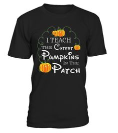 Halloween Teacher T -Shirt, I Teach The Cutest Pumpkins In The Patch T-Shirt.   This cute Halloween shirt is a must have Halloween costume for you. If you go trick or treating with this shirt, you will collect a ton of Halloween candy.   Grab this scary Halloween shirt as a gift for your mom, dad, brother, sister, daughter, son, boyfriend or girlfriend, and wish them a happy Halloween.