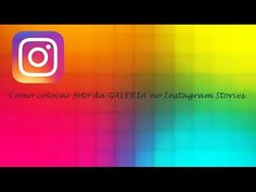 Como colocar fotos da GALERIA no Instagram Stories ♡ ♥