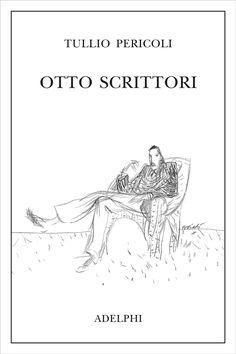 Otto scrittori - Tullio Pericoli - Adelphi Edizioni