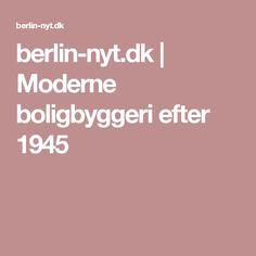 berlin-nyt.dk | Moderne boligbyggeri efter 1945