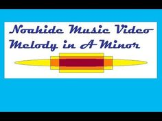 Melody in A Minor - Noahide Music Video
