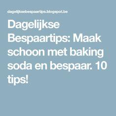 Dagelijkse Bespaartips: Maak schoon met baking soda en bespaar. 10 tips! Diy Hacks, Unity, Baking Soda, Cleaning, Creative, Education, Ideas, Stuff Stuff, Teaching