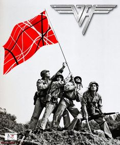 Just a little tribute to one of the best Rock Bands in History! Van Halen - Raise the Flag Eddy Van Halen, Alex Van Halen, Rock & Pop, Rock N Roll, Van Halen Album Covers, Iwo Jima Flag, Wolfgang Van Halen, Pictures Of Rocks, 80s Rock Bands