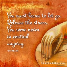 You must learn to let go                                                                                                                                                      More