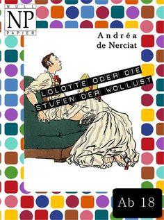 Andréa de Nerciat: Erotik: Lolotte oder Die Stufenleiter der Wollust