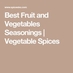 Best Fruit and Vegetables Seasonings | Vegetable Spices