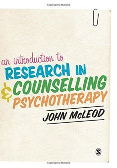 McLeod, J. (2013). An introduction to research in counselling and psychotherapy. London: SAGE.