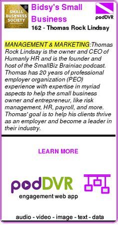 #MANAGEMENT #PODCAST  Bidsy's Small Business Society    162 - Thomas Rock Lindsay    READ:  https://podDVR.COM/?c=cfa66fd5-4a2c-a20b-de33-36c27c34d99b