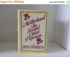 ON SALE Erma Bombeck - Motherhood The Second Oldest Profession by CellarDeals on Etsy