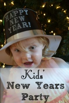 Kids' New Year's Eve Party Ideas -- fun, inexpensive ways to celebrate the new year with little ones!