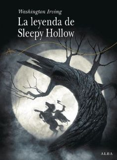 """The Legend of Sleepy Hollow"" by Washington Irving is a favorite tale for Add a dark room, a bed and a flashlight and you have the best party. I love this Spanish edition by Alba Editorial, with Arthur Rackham's original illustrations. Books To Buy, I Love Books, Books To Read, My Books, Sleepy Hollow Book, Peculiar Children, Literature Books, Magic Words, Halloween Horror"
