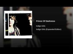 Indigo Girls – Prince Of Darkness - YouTube