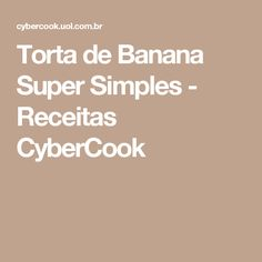 Torta de Banana Super Simples - Receitas CyberCook