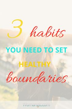 3 Habits You Need To Set Healthy Boundaries. How to set healthy boundaries. 3 secrets of your personal space. Mindfulness | Meditation | Mindfulness Exercises | Mindfulness Techniques | Mindfulness Practice | Mindfulness Tips. Relationship, Relationship Advice, Relationship Problems, Relationship Tips, Couple, Couple Goals, Couple In Love, Intimate, Couple Ideas, Couple Problems, Marriage, Marriage Problems, Marriage Tips, Happy Marriage.