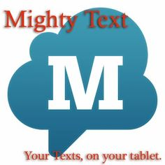 Favorite Apps: Mighty Text -  it shows your texts on your tablet (as well as your phone) so I can answer/initiate texts on either one. Very handy!