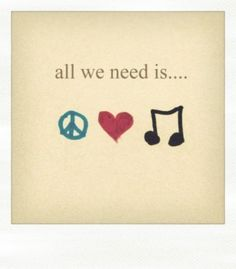 i just can't live without peace..love..music =)