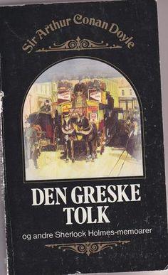 """""""Den greske tolk - og andre Sherlock Holmes-memoarer"""" av Sir Arthur Conan Doyle Reading, Books, Libros, Book, Reading Books, Book Illustrations, Libri"""