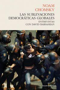 Se es membro da Universidade de Vigo podes solicitalo a través desta páxina http://www.biblioteca.uvigo.es/biblioteca_gl/servizos/coleccions/adquisicions/ Las sublevaciones democráticas globales, entrevistas con David Barsamain. Noam Chomsky. 2013 - 20 €