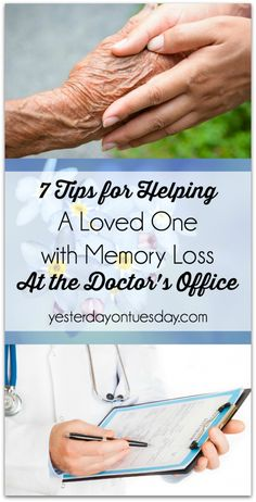 7 Tips for Helping a Loved One with Memory Loss at the Doctor's Office: Steps you can take to make the visit go smoothly and be stress free.
