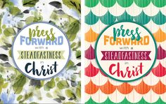2016 YW Theme in 2 DESIGNS; Press forward with steadfastness in Christ; Free printable - binder cover, 5x7, 4x6 and logo