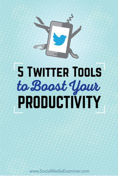 5 Twitter tools for productivity