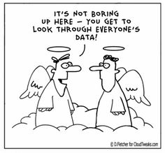 """Have you heard about """"Big-Data""""? Big-data is the new black in enterprises today. Companies are investing huge resources in big-data to determine its impact and to leverage it. Funny Cartoons, Funny Jokes, Funniest Jokes, Funny Sayings, Angel Cartoon, Funny One Liners, Cartoon Clouds, Computer Humor, Tech Humor"""