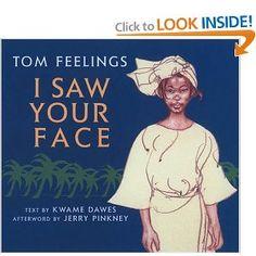 I Saw Your Face: Tom Feelings, Kwame Dawes: 9780803718944: Amazon.com: Books