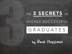 The 3 Secrets of Highly Successful Graduates [presentation] by Reid Hoffman